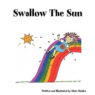 Swallow the Sun  by  Marie Mohler