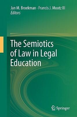 The Semiotics Of Law In Legal Education Jan M. Broekman