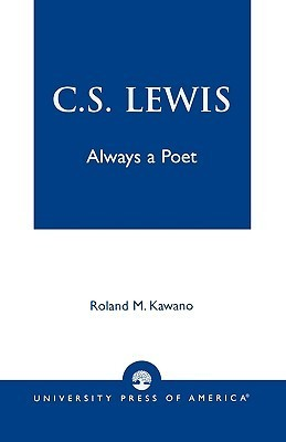 C.S. Lewis: Always a Poet  by  Roland M. Kawano