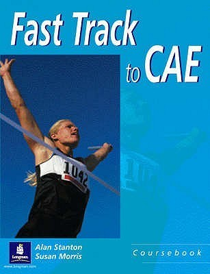 Fast Track to Cae Students Book  by  Alan Stanton