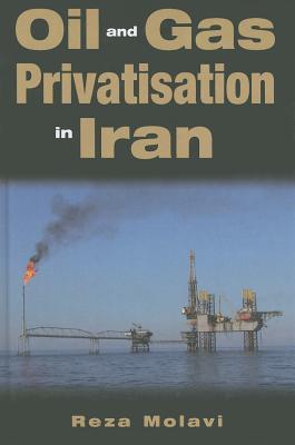 Oil and Gas Privatization in Iran Reza Molavi