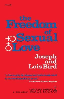 The Freedom of Sexual Love  by  Joseph Bird