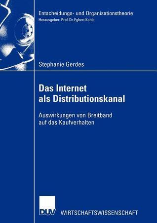 Das Internet ALS Distributionskanal: Auswirkungen Von Breitband Auf Das Kaufverhalten Stephanie Gerdes