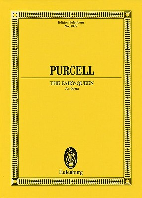 Purcell: The Fairy-Queen: An Opera Henry Purcell