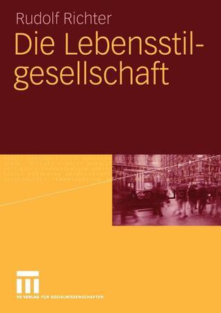 Die Lebensstilgesellschaft  by  Rudolf Richter