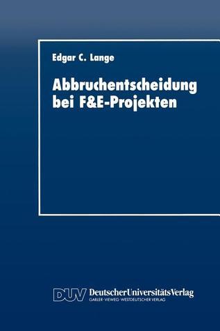Abbruchentscheidung Bei F&e-Projekten Edgar C. Lange