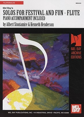 Solos for Festival and Fun, Flute: Piano Accompaniment Included  by  Albert Stoutamire