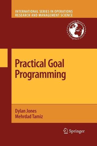 Practical Goal Programming  by  Dylan  Jones