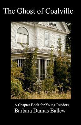 The Ghost of Coalville Barbara Dumas Ballew