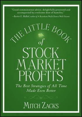 Little Book of Stock Market Profits: The Best Strategies of All Time Made Even Better Mitch Zacks