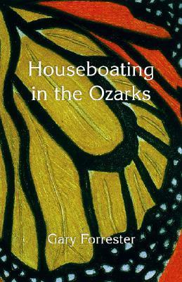 Houseboating in the Ozarks Gary Forrester