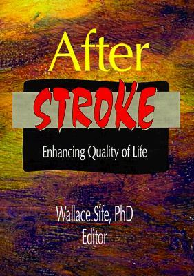 After Stroke: Enhancing Quality Of Life Wallace Sife