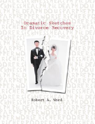 Dramatic Sketches in Divorce R  by  Robert  Alan Ward