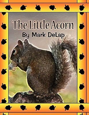 The Little Acorn Mark Delap