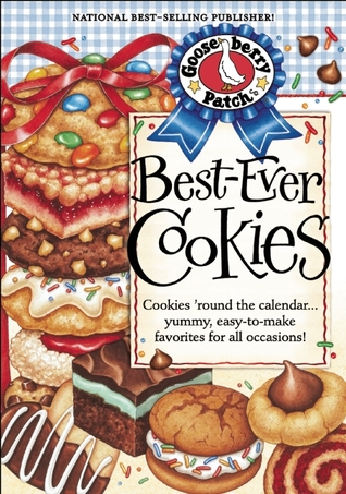 Best-Ever Cookies Cookbook: Cookies Round the Calendar...Yummy, Easy-To-Make Favorites for All Occasions!: Cookies Round the Calendar...Yummy, Easy-To-Make Favorites for All Occasions!  by  Gooseberry Patch