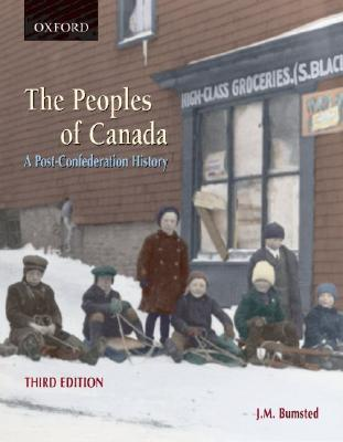 The Peoples Of Canada: A Post Confederation History  by  J.M. Bumsted