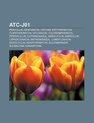 Atc-J01: Penicillin, Gentamicin, Cefixim, Erythromycin, Clarithromycin, Ofloxacin, Chloramphenicol, Piperacillin, Cotrimoxazol,  by  Source Wikipedia