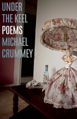 Under the Keel: Poems Michael Crummey