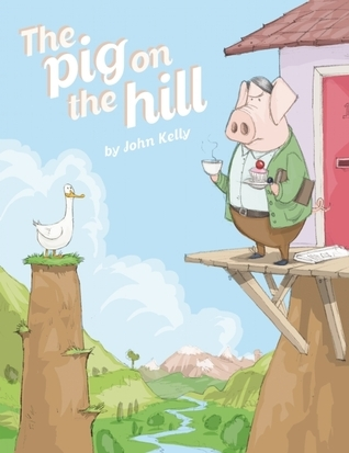 The Pig on the Hill John   Kelly