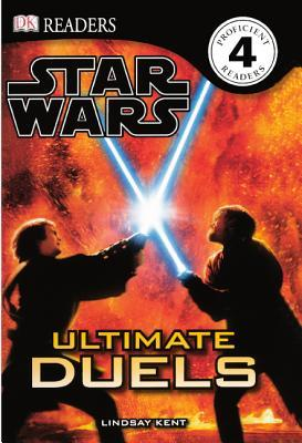 Star Wars: Ultimate Duels (DK Reader: Level 4) Lindsay Kent
