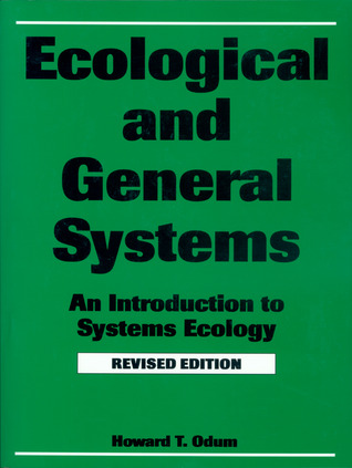 Ecological and General Systems: An Introduction to Systems Ecology, Revised Edition  by  Howard T. Odum