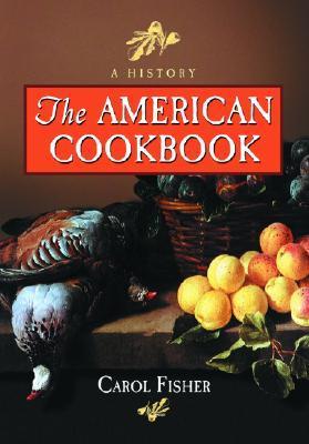 American Cookbook: A History Carol Fisher