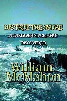 His True Treasure  by  William McMahon