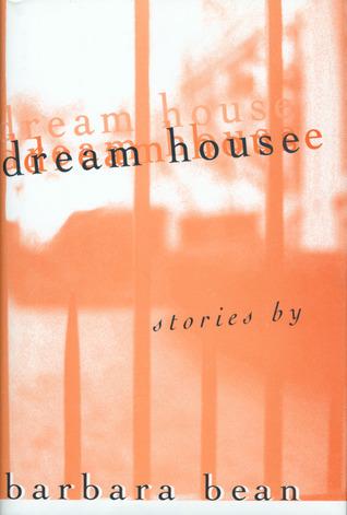 Dream House  by  Barbara Bean