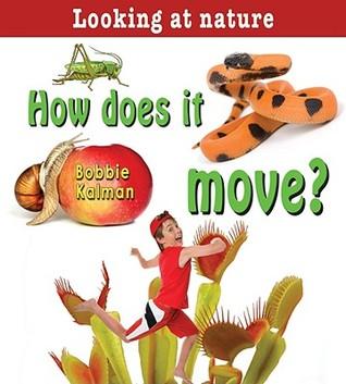 How Does It Move?  by  Bobbie Kalman