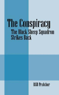 The Conspiracy: The Black Sheep Squadron Strikes Back  by  R&B Pratcher