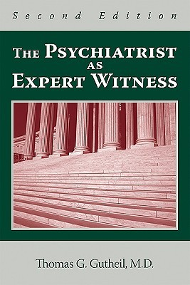 The Psychiatrist as Expert Witness Thomas G. Gutheil