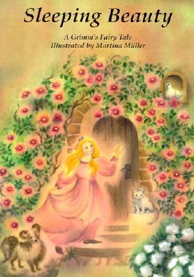 Sleeping Beauty: A Grimms Fairy Tale  by  Martina Muller
