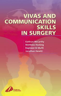 Vivas and Communication Skills in Surgery Kathryn McCarthy