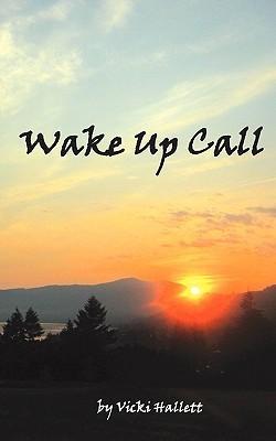 Wake Up Call  by  Vicki Hallet