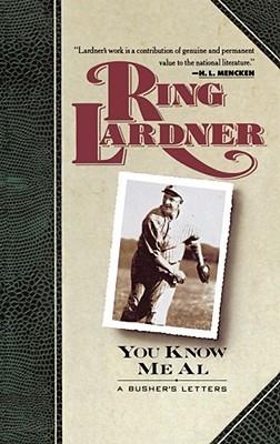 Ring Around the Bases: The Complete Baseball Stories of Ring Lardner Ring Lardner