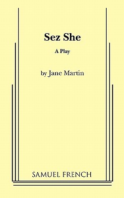 Sez She  by  Jane Martin