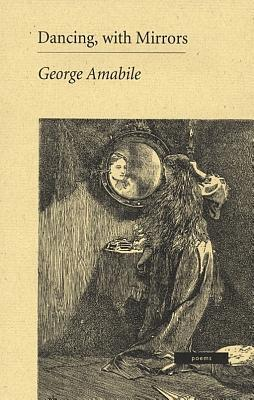 Dancing, with Mirrors George Amabile