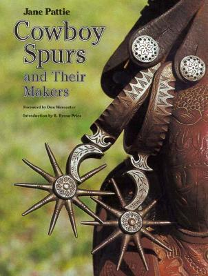 Cowboy Spurs and Their Makers  by  Jane Pattie