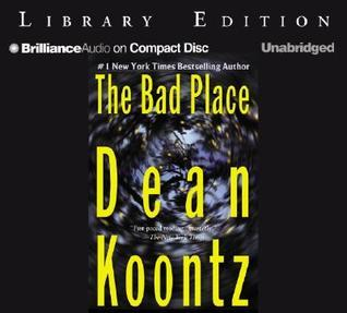 Bad Place, The  by  Dean Koontz