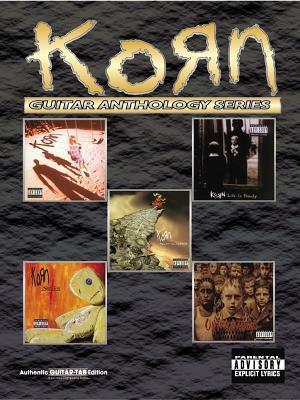 Korn -- Guitar Anthology: Authentic Guitar Tab  by  Korn