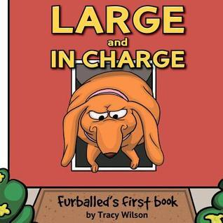 Furballed Large and in Charge  by  Tracy Wilson