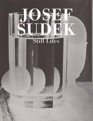 Josef Sudek: Still Lifes Josef Sudek