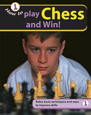 How to Play Chess and Win. Tanya Jones