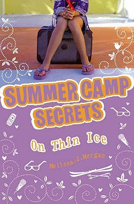 On Thin Ice (Summer Camp Secrets, #12) Melissa J. Morgan