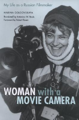 Woman with a Movie Camera: My Life as a Russian Filmmaker (Constructs Series) Marina Goldovskaya