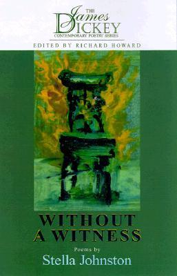 Without A Witness: Poems  by  Stella Johnston
