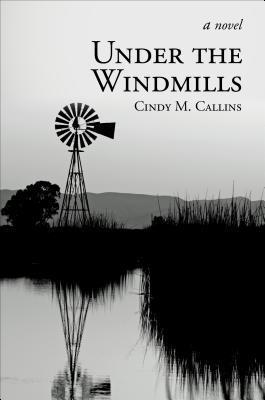 Under the Windmills Cindy M. Callins