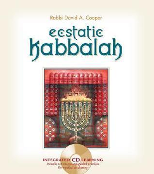 Ecstatic Kabbalah [With Audio CD]  by  David A. Cooper