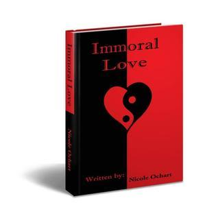 Immoral Love  by  Nicole Ochart
