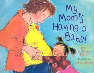 My Moms Having a Baby!: A Kids Month-By-Month Guide to Pregnancy Dori Hillestad Butler